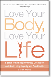 Love Your Body, Love Your Life with Sarah Maria