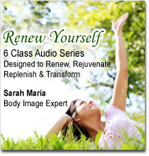 Renew Yourself 6 Class Audio Series with Sarah Maria