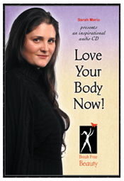Love Your Body Now! Audio CD by Body Image Expert, Sarah Maria